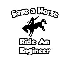 Save a Horse, Ride an Engineer by TKUP22