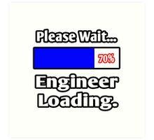 Please Wait - Engineer Loading Art Print