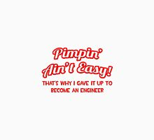Pimpin' Ain't Easy - Engineer Unisex T-Shirt