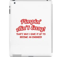 Pimpin' Ain't Easy - Engineer iPad Case/Skin