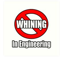 No Whining In Engineering Art Print