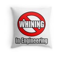 No Whining In Engineering Throw Pillow