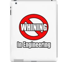 No Whining In Engineering iPad Case/Skin