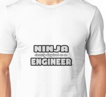 Ninja Cleverly Disguised As An Engineer Unisex T-Shirt