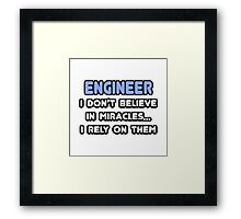 Engineers and Miracles Framed Print