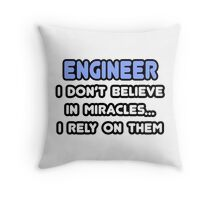 Engineers and Miracles Throw Pillow