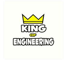 King of Engineering Art Print