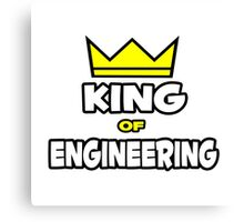 King of Engineering Canvas Print