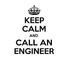 Keep Calm and Call An Engineer by TKUP22
