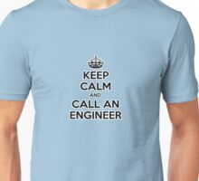 Keep Calm and Call An Engineer Unisex T-Shirt