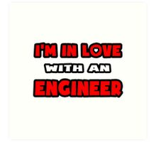 I'm In Love With An Engineer Art Print