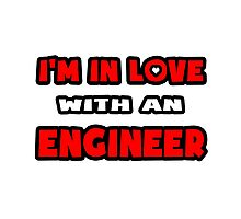 I'm In Love With An Engineer Photographic Print