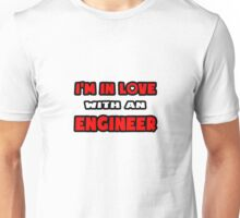 I'm In Love With An Engineer Unisex T-Shirt