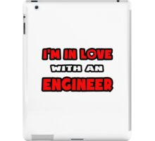 I'm In Love With An Engineer iPad Case/Skin