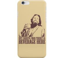 The Big Lebowski Careful Man There's A Beverage Here T-Shirt iPhone Case/Skin
