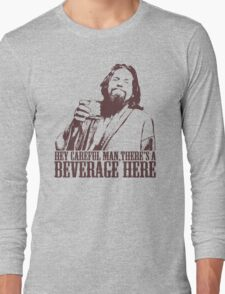 The Big Lebowski Careful Man There's A Beverage Here T-Shirt Long Sleeve T-Shirt