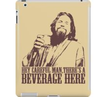 The Big Lebowski Careful Man There's A Beverage Here T-Shirt iPad Case/Skin