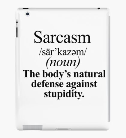 Sarcasm iPad Case/Skin