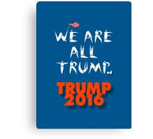 Yes We Are... Canvas Print