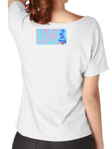 Love is All We Need- Original artwork Women's Relaxed Fit T-Shirt