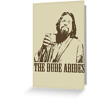 The Big Lebowski The Dude Abides T-Shirt Greeting Card