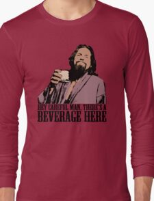 The Big Lebowski Careful Man There's A Beverage Here Color T-Shirt Long Sleeve T-Shirt