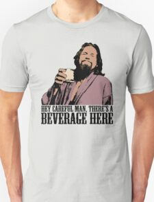The Big Lebowski Careful Man There's A Beverage Here Color T-Shirt T-Shirt
