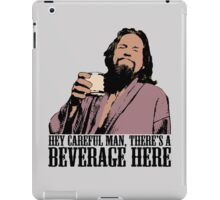The Big Lebowski Careful Man There's A Beverage Here Color T-Shirt iPad Case/Skin