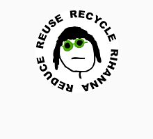 reduce reuse recycle rihanna Unisex T-Shirt