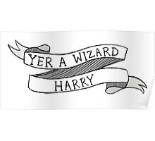 YER A WIZARD HARREH Poster