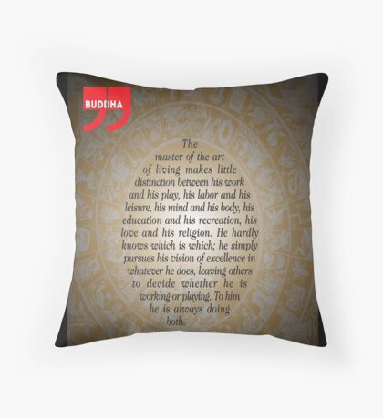 The Master of Art (Buddha's Quote) Throw Pillow