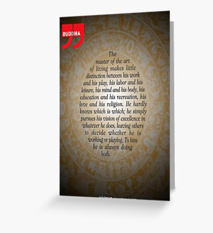 The Master of Art (Buddha's Quote) Greeting Card