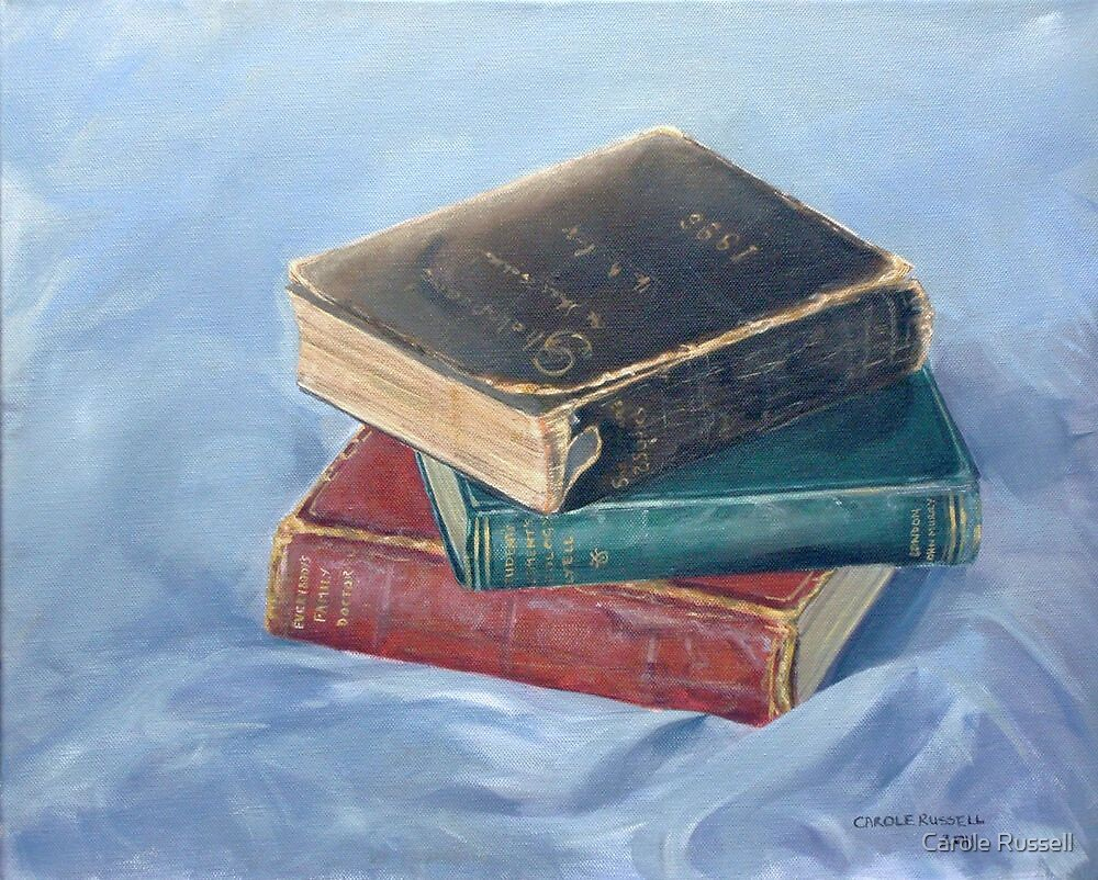 Old books - don't you just love `em by Carole Russell