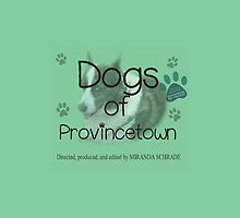 Dogs of Provincetown Poster by MissCellaneous