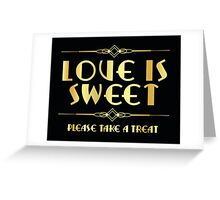 Great Gatsby / art deco style sweets sign Greeting Card