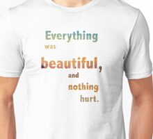Everything was Beautiful IV Unisex T-Shirt