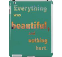Everything was Beautiful IV iPad Case/Skin