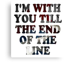 Till the End of the Line Canvas Print