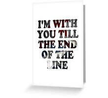 Till the End of the Line Greeting Card