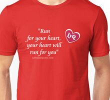 """Run for your heart, your heart will run for you"" Unisex T-Shirt"