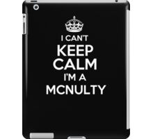 Surname or last name Mcnulty? I can't keep calm, I'm a Mcnulty! iPad Case/Skin