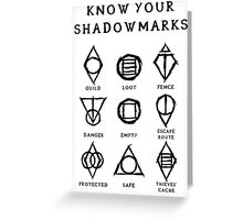 Know Your Shadowmarks (Dark) Greeting Card