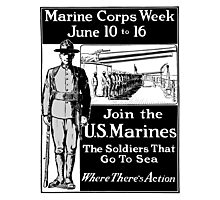 Join The U.S. Marines -- The Soldiers That Go To Sea Photographic Print