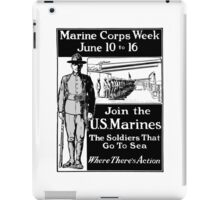 Join The U.S. Marines -- The Soldiers That Go To Sea iPad Case/Skin