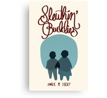 Sleuthin' Buddies ( Sherlock and Watson Besties ) Canvas Print