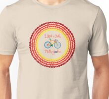 I ride a bike! Unisex T-Shirt