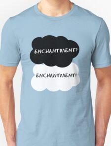 Enchantment? T-Shirt