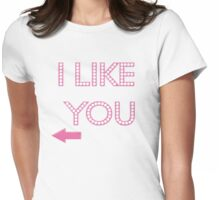 I like you tshirt for girls Womens Fitted T-Shirt