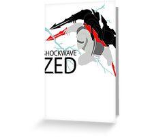 Shockwave Zed Greeting Card