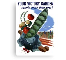 Your Victory Garden Counts More Than Ever -- WWII Canvas Print